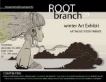 Maverix Studios Root Branch 2009 winter art exhibit