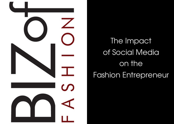 California Institute of the Arts Sunnyvale The Business of Fashion The Impact of Social Media on the Fashion Entrepreneur