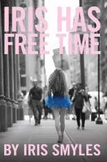 Iris Has Free Time by Iris Smyles